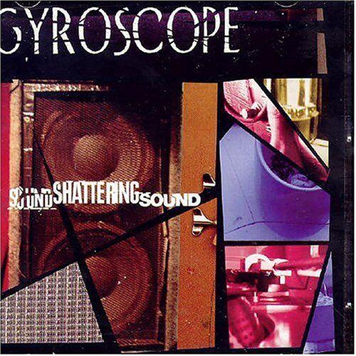 Gyroscope - Sound Shattering Sound - Preis vom 05.09.2020 04:49:05 h