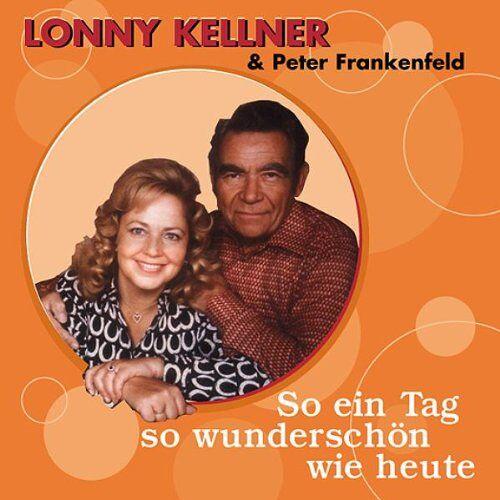 Kellner, Lonny & Frankenfeld, Peter - So Ein Tag So Wunderschön Wie Heute - Preis vom 20.10.2020 04:55:35 h