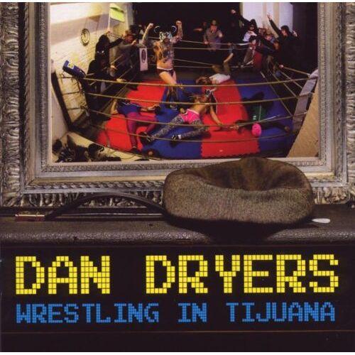 Dan Dryers - Wrestling in Tijuana - Preis vom 14.04.2021 04:53:30 h