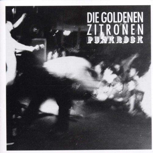 die Goldenen Zitronen - Punkrock - Preis vom 14.05.2021 04:51:20 h