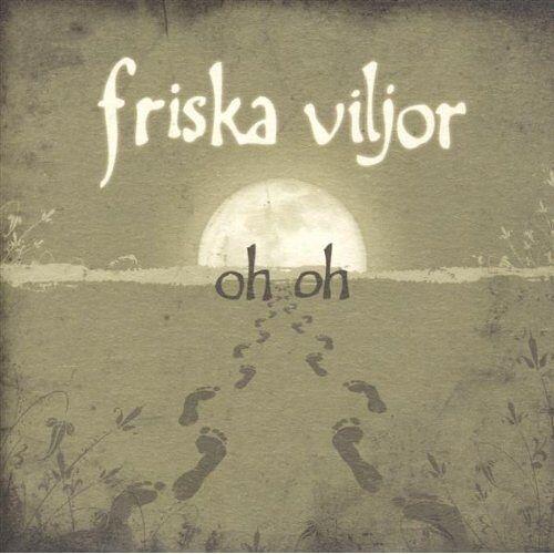 Friska Viljor - Oh Oh - Preis vom 16.04.2021 04:54:32 h
