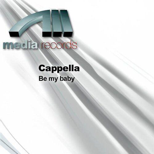 Cappella - Be My Baby - Preis vom 14.04.2021 04:53:30 h