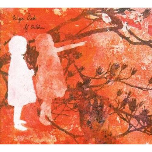 Wye Oak - If Children - Preis vom 06.05.2021 04:54:26 h