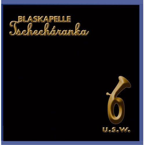Blaskapelle Tschecharanka - u.s.w. - Preis vom 15.05.2021 04:43:31 h