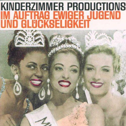 Kinderzimmer Productions - Im Auftrag Ewiger Jugend Und Glückseligkeit - Preis vom 30.05.2020 05:03:23 h