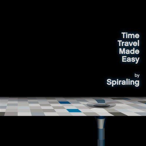 Spiraling - Time Travel Made Easy - Preis vom 14.04.2021 04:53:30 h