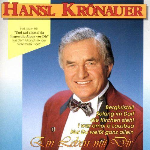 Hansl Krönauer - Ein Leben mit Dir - Preis vom 07.05.2021 04:52:30 h