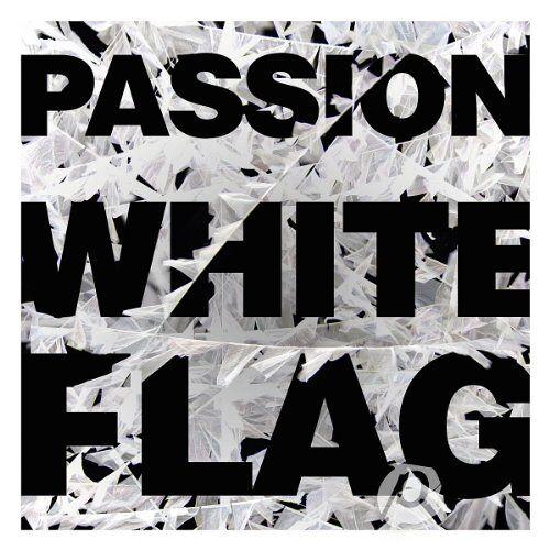 Passion - Passion: White Flag - Preis vom 16.04.2021 04:54:32 h