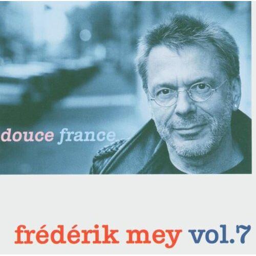 Frederik Mey - Frédérik Mey Vol.7 -- Douce France - Preis vom 09.05.2021 04:52:39 h