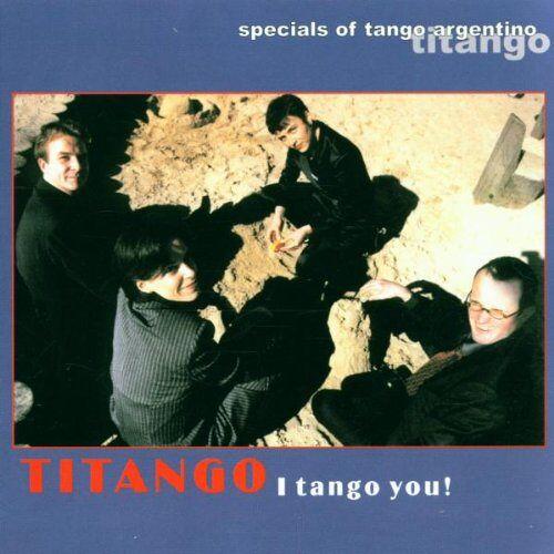 Titango - I Tango You! - Preis vom 27.05.2020 05:01:17 h