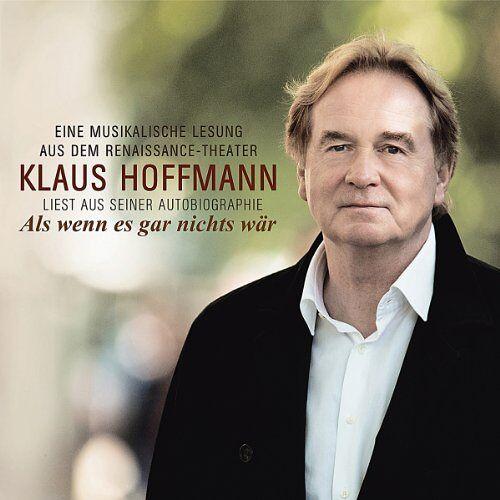 Klaus Hoffmann - Als Wenn Es Gar Nichts Wär-Klaus Hoffmann Liest au - Preis vom 10.05.2021 04:48:42 h