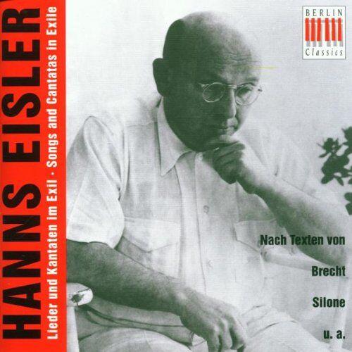 Hanns Eisler - Hanns Eisler Lieder und Kantaten im Exil - Preis vom 26.10.2020 05:55:47 h