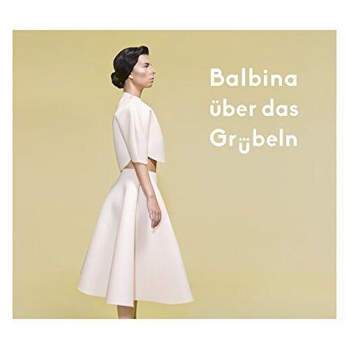 Balbina - Über das Grübeln - Preis vom 16.04.2021 04:54:32 h
