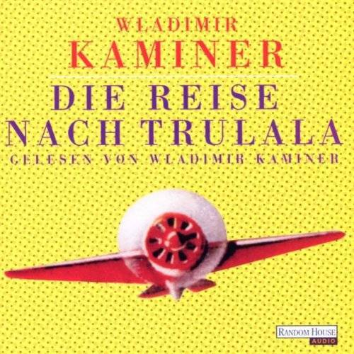 Wladimir Kaminer - Reise Nach Trulala - Preis vom 03.05.2021 04:57:00 h