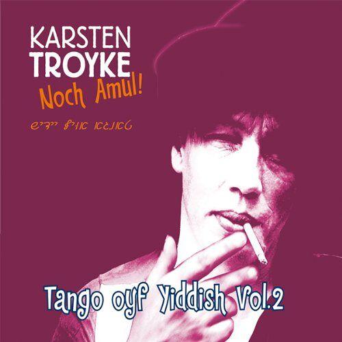 Karsten Troyke - Noch Amul!-Tango Oyf Yiddish Vol.2 - Preis vom 12.08.2019 05:56:53 h