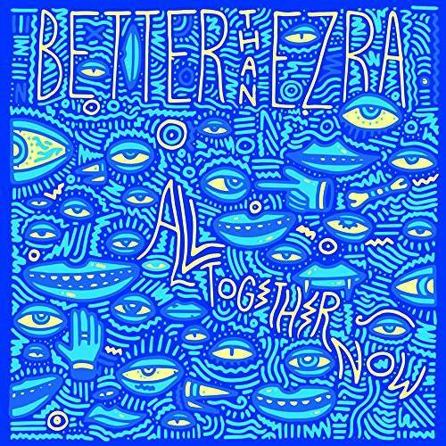 Better Than Ezra - All Together Now - Preis vom 01.12.2019 05:56:03 h