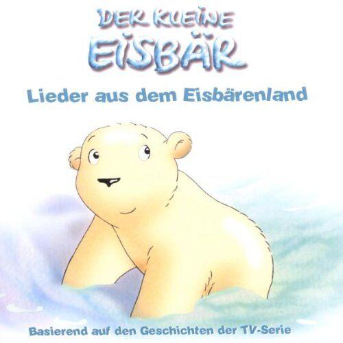 der Kleine Eisbär - Der Kleine Eisbär,Lieder (TV) - Preis vom 20.10.2020 04:55:35 h