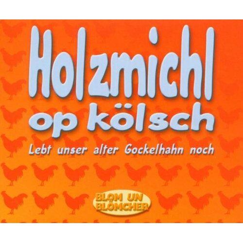 Blom un Blömcher - Holzmichl Op Koelsch - Preis vom 20.10.2020 04:55:35 h