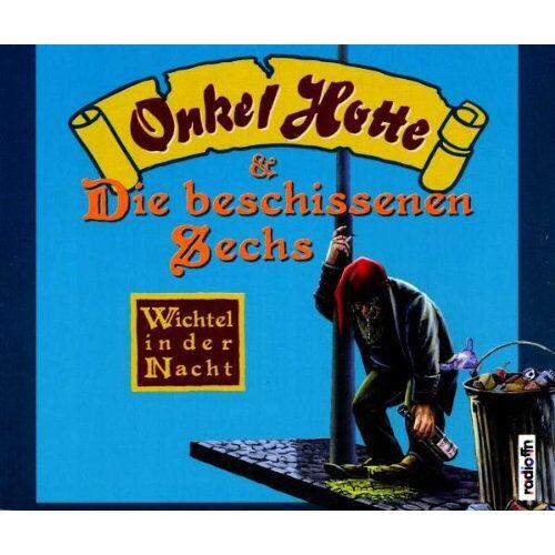 Onkel Hotte & die Beschissenen Sechs - Wichtel in der Nacht - Preis vom 17.04.2021 04:51:59 h