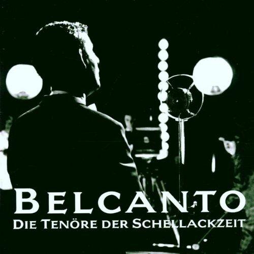 Various - Belcanto - Die Tenöre der Schellackzeit - Preis vom 10.04.2021 04:53:14 h