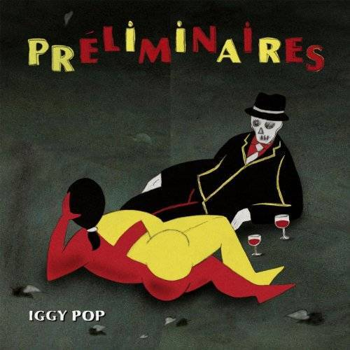 Iggy Pop - Preliminaires - Preis vom 17.04.2021 04:51:59 h