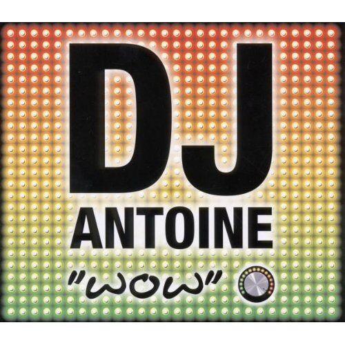DJ Antoine - Wow - Preis vom 20.10.2020 04:55:35 h