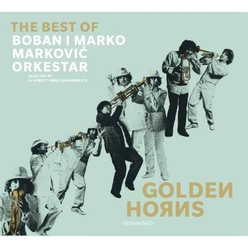 Boban I Marko Markovic Orkesta - Golden Horns-Best of Boban I Marko Markovic Orke - Preis vom 18.04.2021 04:52:10 h