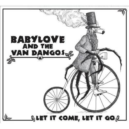 Babylove & the Van Dangos - Let It Come, Let It Go - Preis vom 25.02.2021 06:08:03 h