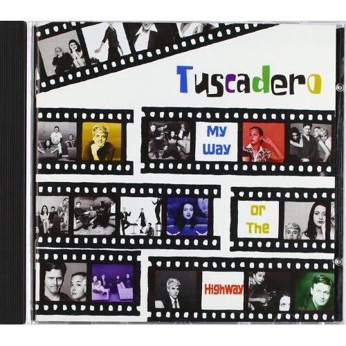 Tuscadero - My Way Or the Highway - Preis vom 03.09.2020 04:54:11 h