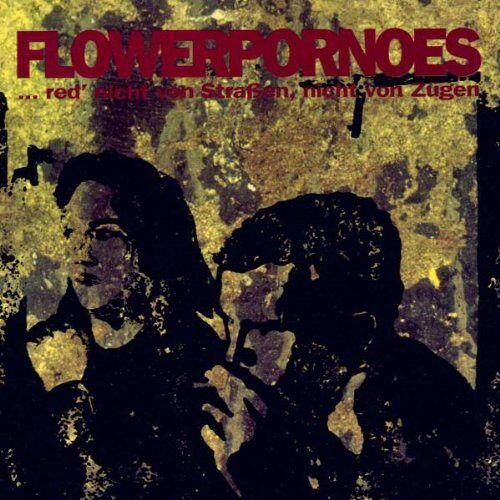 Flowerpornoes - ... red' nicht von Straßen, nicht von Zügen - Preis vom 21.10.2020 04:49:09 h