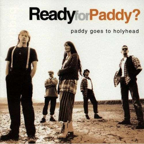 Paddy Goes to Holyhead - Ready for Paddy - Preis vom 13.04.2021 04:49:48 h