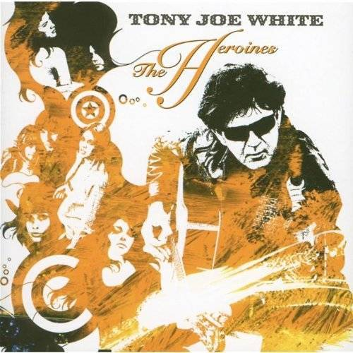 White, Tony Joe - The Heroines - Preis vom 03.05.2021 04:57:00 h