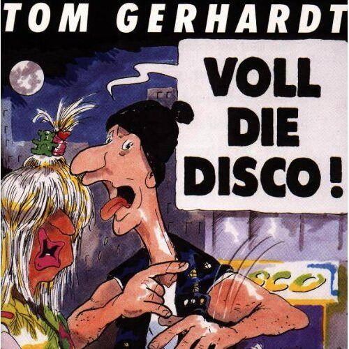 Tom Gerhardt - Voll Die Disco - Preis vom 08.05.2021 04:52:27 h
