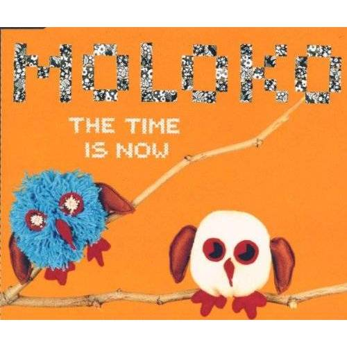 Moloko - The Time Is Now - Preis vom 20.10.2020 04:55:35 h