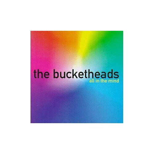 Bucketheads - All in the Mind - Preis vom 07.05.2021 04:52:30 h