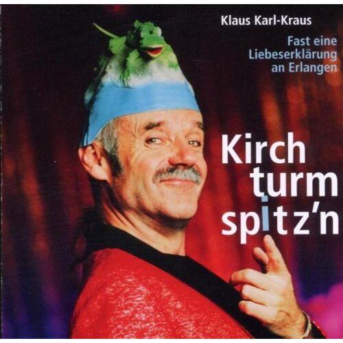 Klaus Karl-Kraus - Kirchturmspitz'N - Preis vom 06.05.2021 04:54:26 h