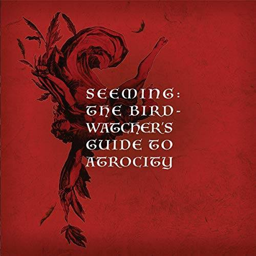 Seeming - The Birdwatcher'S Guide to Atrocity - Preis vom 09.04.2021 04:50:04 h