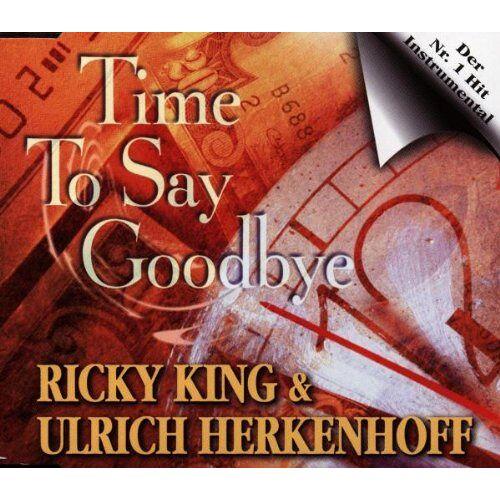 King Ricky & Herkenhoff Ulrich - Time to Say Goodbye - Preis vom 20.10.2020 04:55:35 h