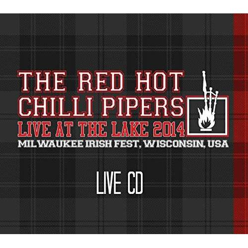 The Red Hot Chilli Pipers - Live At The Lake 2014 - Milwaukee Irish Fest, Wisconsin, USA - Preis vom 06.05.2021 04:54:26 h