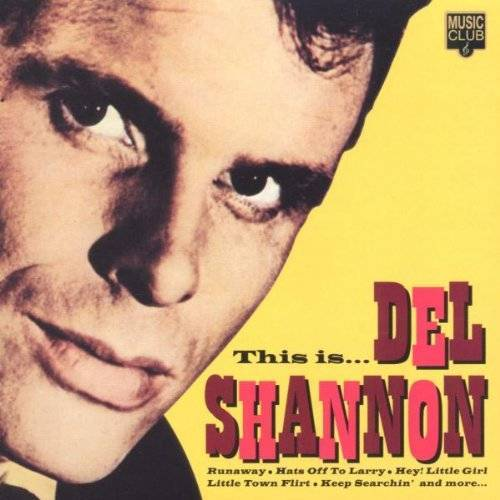 Del Shannon - This Is Del Shannon - Preis vom 28.02.2021 06:03:40 h