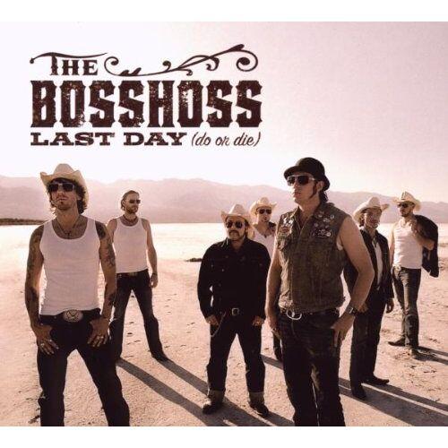 the Bosshoss - Last Day (DO OR DIE) - Preis vom 07.05.2021 04:52:30 h