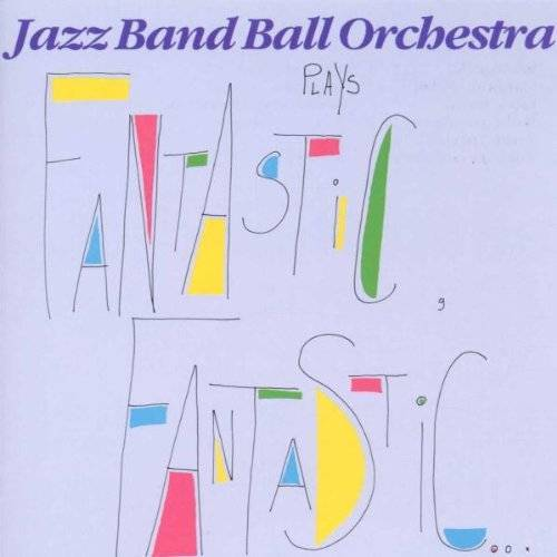Jazz Band Ball Orchestra - FANTASTIC, FANTASTIC... - Preis vom 25.02.2021 06:08:03 h