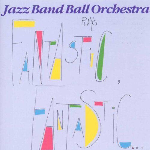 Jazz Band Ball Orchestra - FANTASTIC, FANTASTIC... - Preis vom 27.02.2021 06:04:24 h