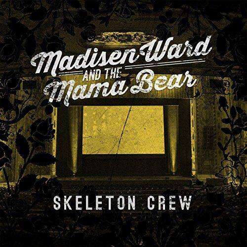 Madisen Ward & The Mama Bear - The Skeleton Crew - Preis vom 22.01.2021 05:57:24 h