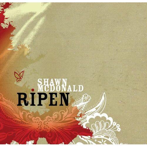 Shawn Mcdonald - Ripen - Preis vom 12.04.2021 04:50:28 h