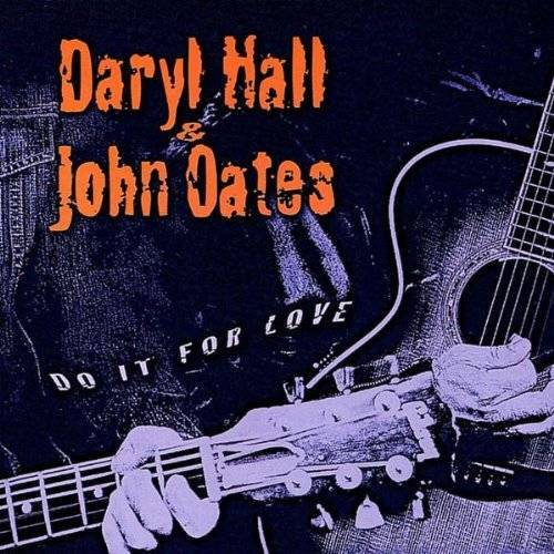 Daryl Hall & John Oates - Do It for Love - Preis vom 22.04.2021 04:50:21 h