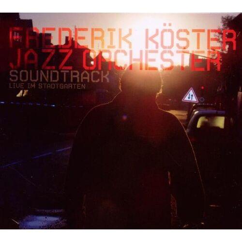 Köster, Frederik Jazz Orchester - Soundtrack Live im Stadtgarten - Preis vom 10.05.2021 04:48:42 h