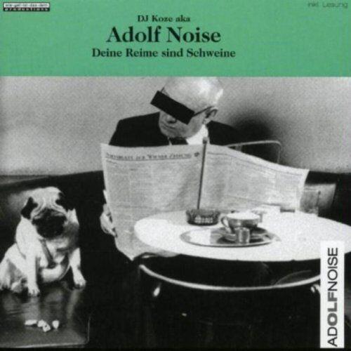 DJ Koze Aka Adolf Noise - Deine Reime Sind Schweine - Preis vom 25.01.2021 05:57:21 h