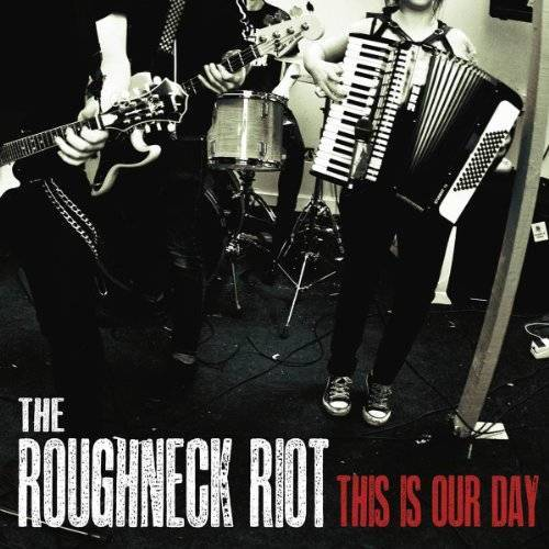 the Roughneck Riot - This Is Our Day - Preis vom 26.01.2021 06:11:22 h