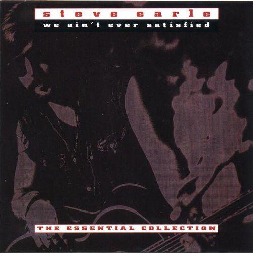 Steve Earle - We Ain'T Ever Satisfied - Preis vom 19.01.2021 06:03:31 h